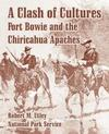 A Clash of Cultures: Fort Bowie and the Chiricahua Apaches