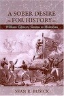 A Sober Desire for History: William Gilmore Simms as Historian