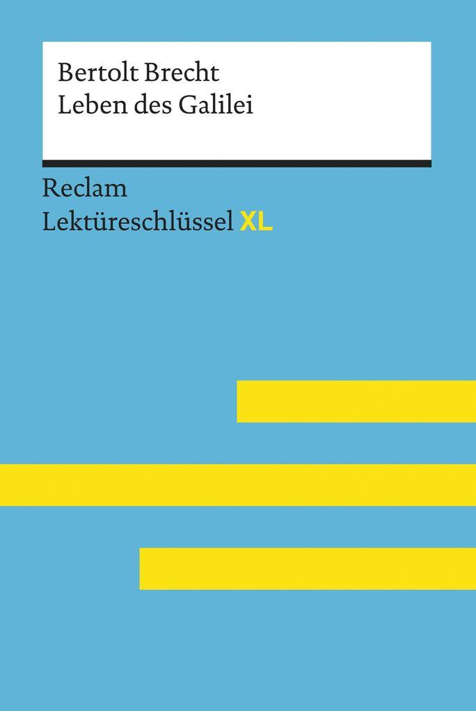 Leben des Galilei von Bertolt Brecht: Reclam Lektüreschlüssel XL als eBook epub