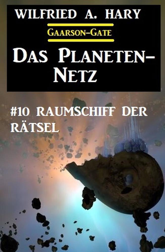 'Das Planeten-Netz 10: Raumschiff der Rätsel