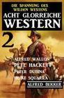 Acht glorreiche Western 2 - Die Spannung des Wilden Westens