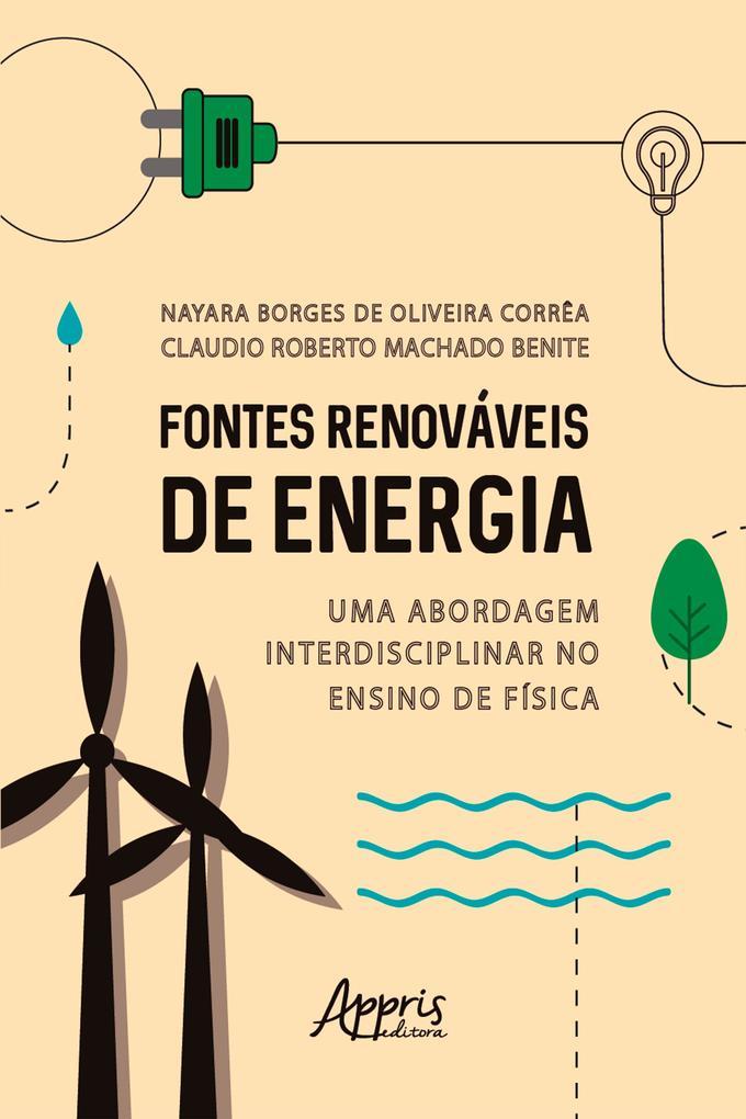 Fontes Renováveis de Energia: Uma Abordagem Interdisciplinar no Ensino de Física