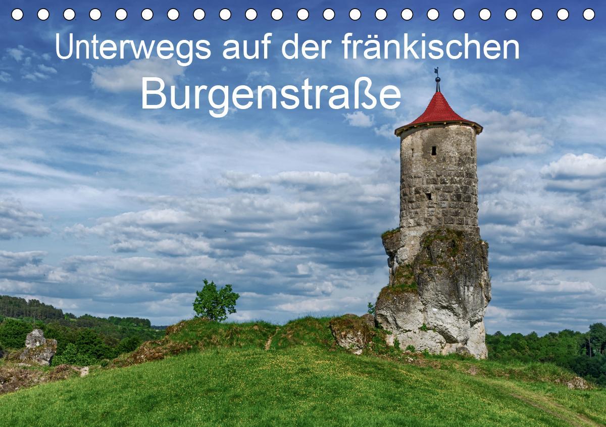 Unterwegs auf der fränkischen Burgenstraße (Tischkalender 2021 DIN A5 quer)