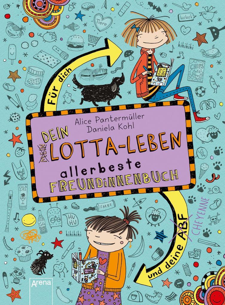 Dein Lotta-Leben. Allerbeste Freundinnenbuch. Für dich und deine Cheyenne als Buch (gebunden)