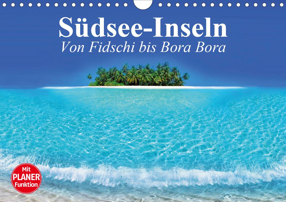 Südsee-Inseln. Von Fidschi bis Bora Bora (Wandkalender 2021 DIN A4 quer)