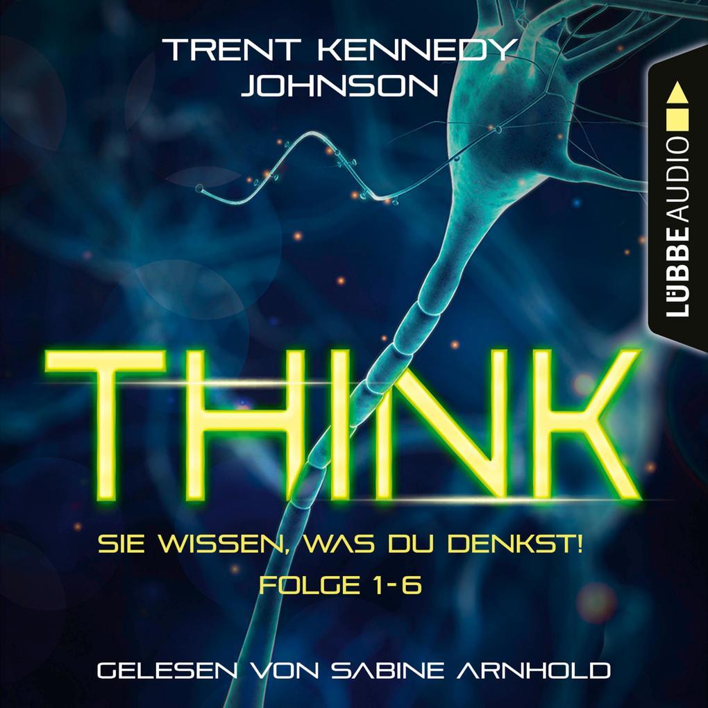 THINK: Sie wissen, was du denkst, Folge 1-6: Sammelband (Ungekürzt) als Hörbuch Download