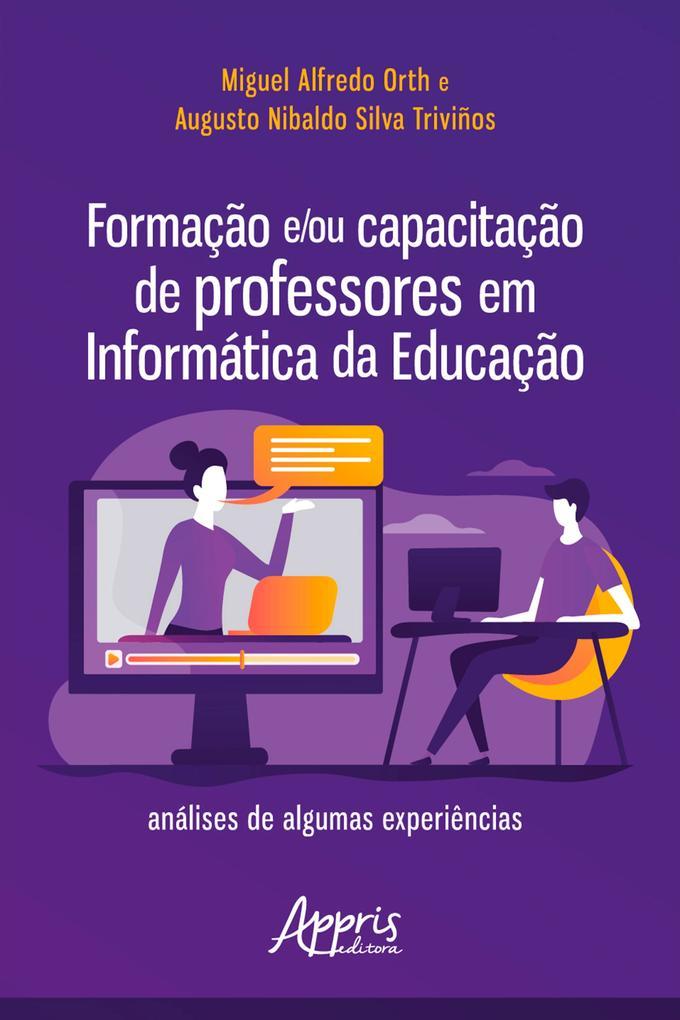 Formação e/ou Capacitação de Professores em Informática da Educação: