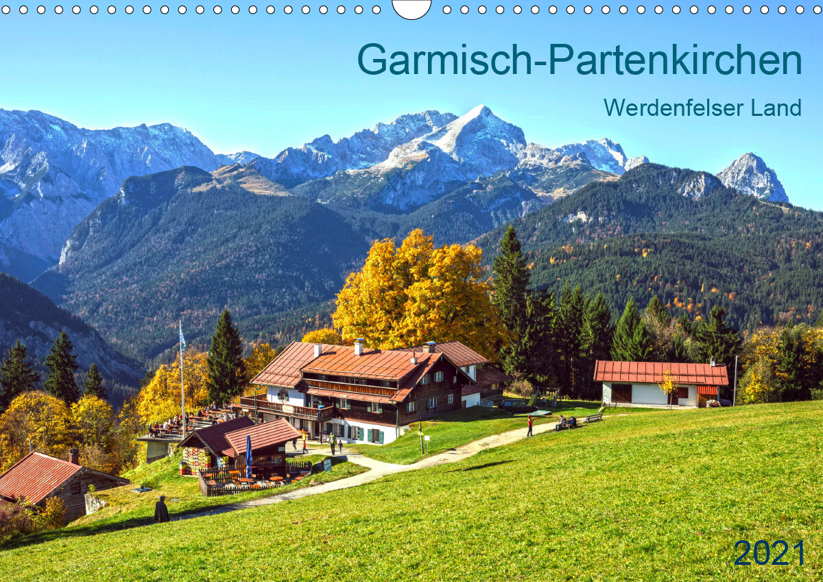Garmisch-Partenkirchen Werdenfelser Land (Wandkalender 2021 DIN A3 quer)