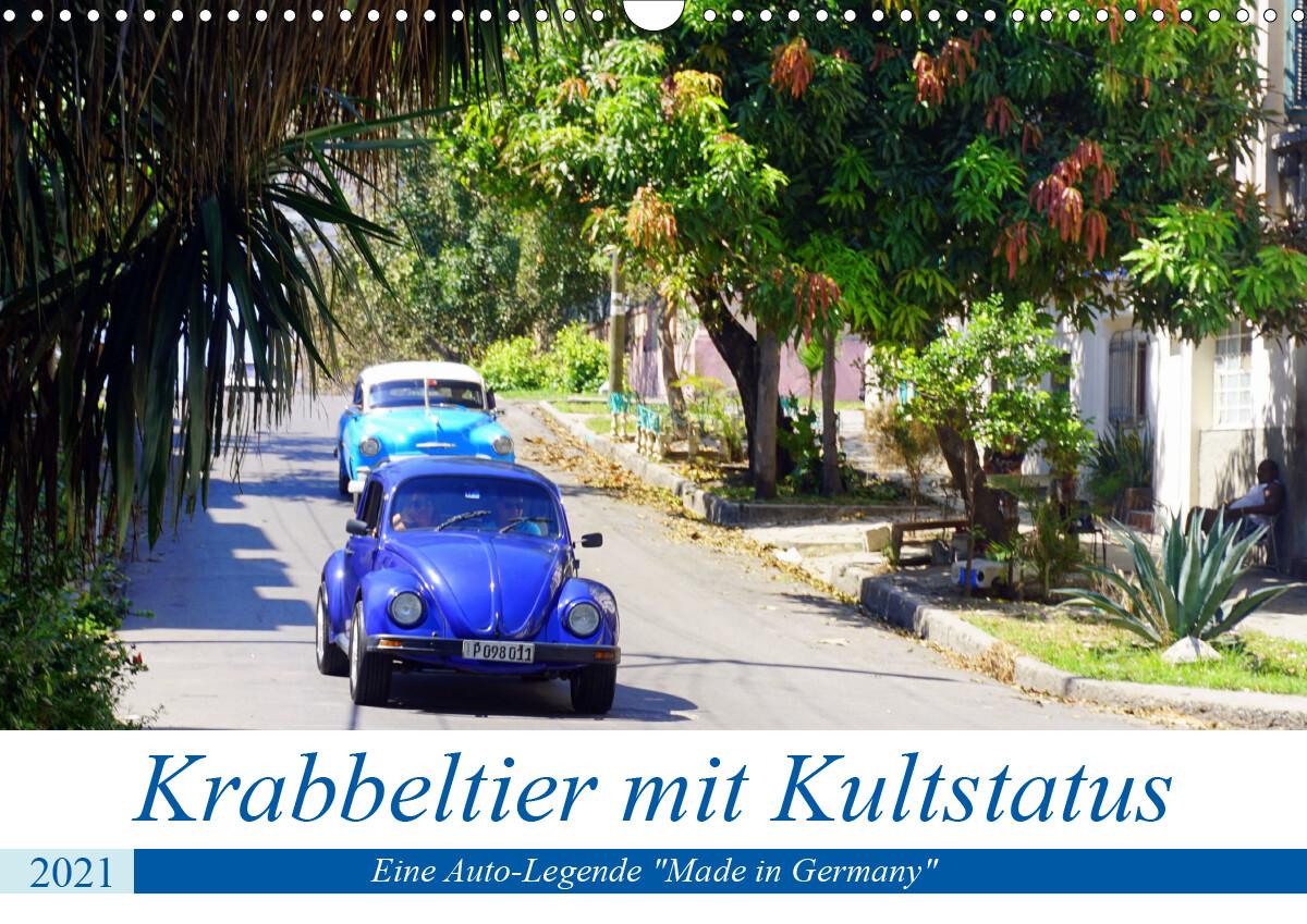 Krabbeltier mit Kultstatus - Eine Auto-Legende Made in Germany (Wandkalender 2021 DIN A3 quer)