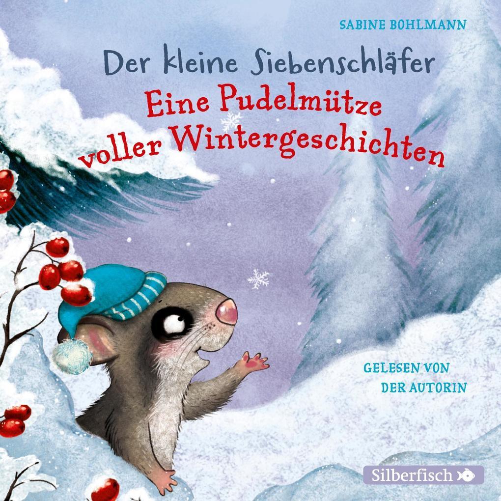 Der kleine Siebenschläfer: Eine Pudelmütze voller Wintergeschichten