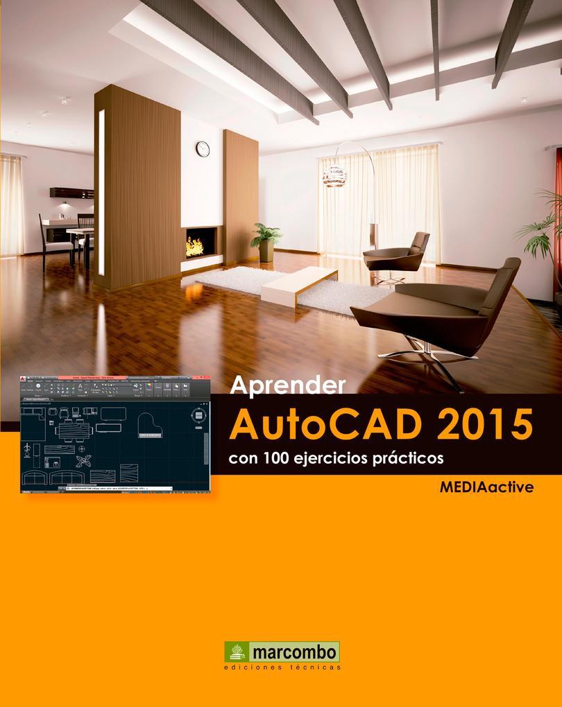 Aprender AutoCAD 2015 Avanzado con 100 ejercicios prácticos