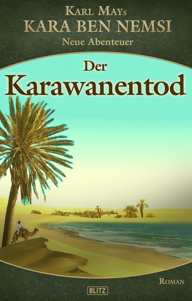 Kara Ben Nemsi - Neue Abenteuer 17: Der Karawanentod als eBook epub