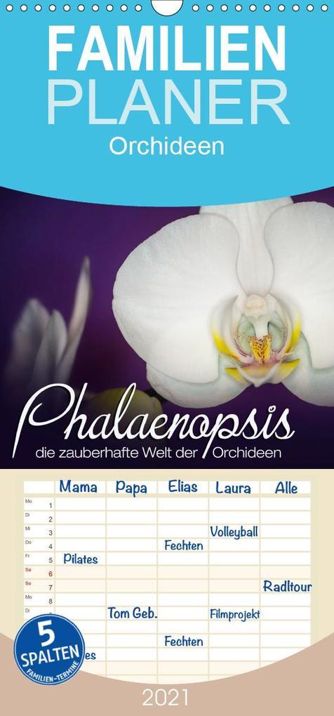 Phalaenopsis - die zauberhafte Welt der Orchideen - Familienplaner hoch (Wandkalender 2021  21 cm x 45 cm hoch)