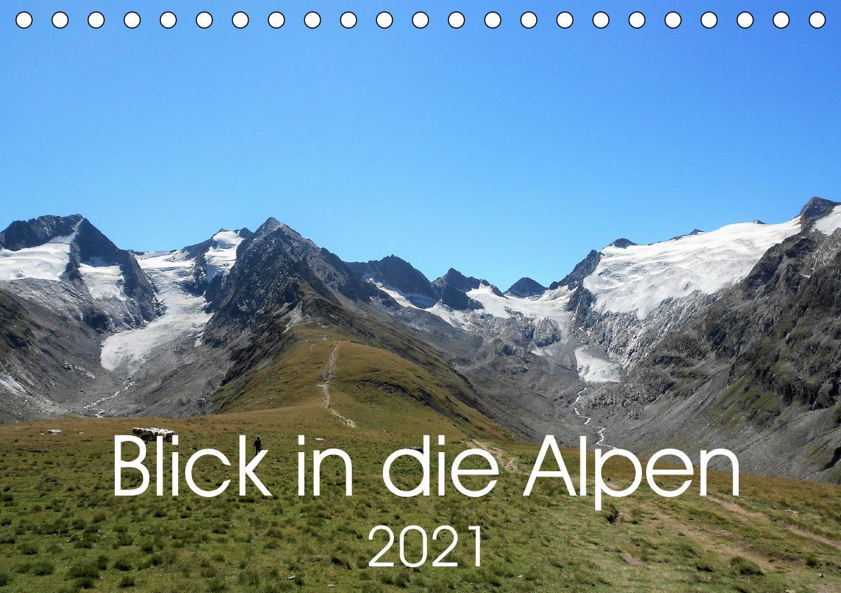 Blick in die Alpen (Tischkalender 2021 DIN A5 quer)