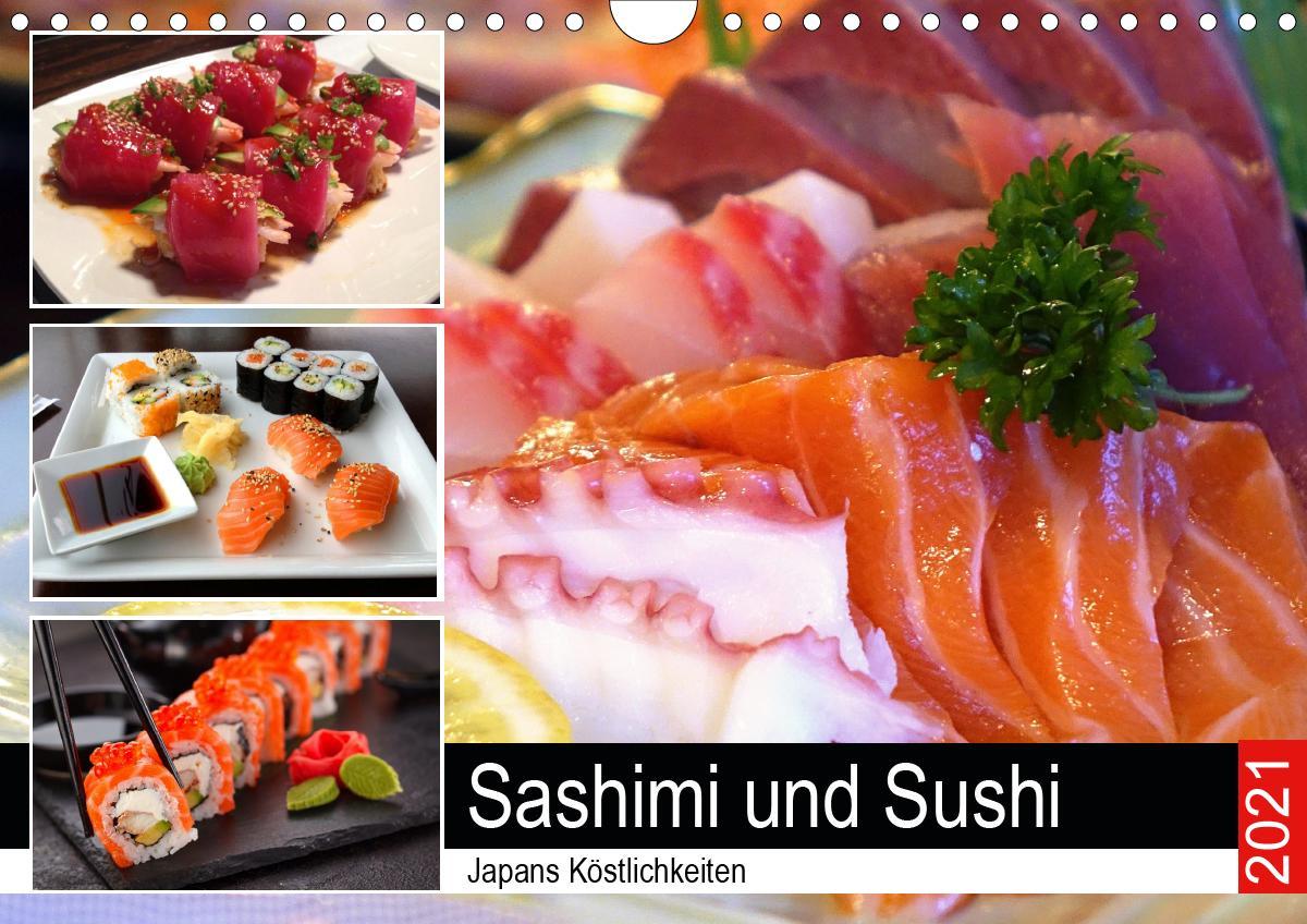 Sashimi und Sushi. Japans Köstlichkeiten (Wandkalender 2021 DIN A4 quer)