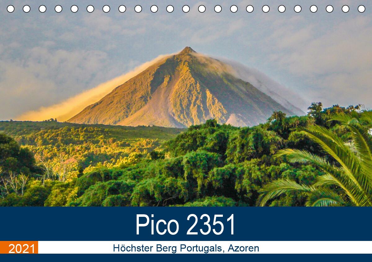 Pico 2351: Höchster Berg Portugals Azoren (Tischkalender 2021 DIN A5 quer)