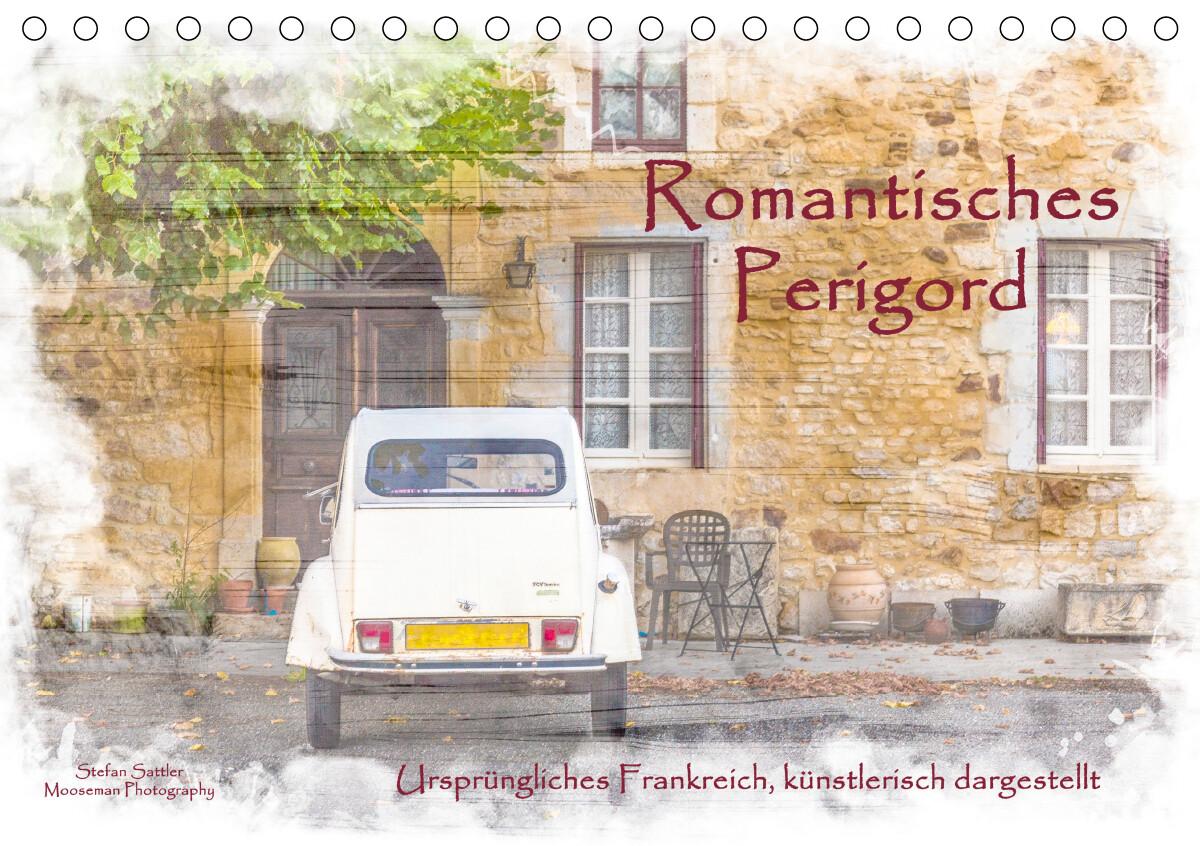 Romantisches Périgord (Tischkalender 2021 DIN A5 quer)