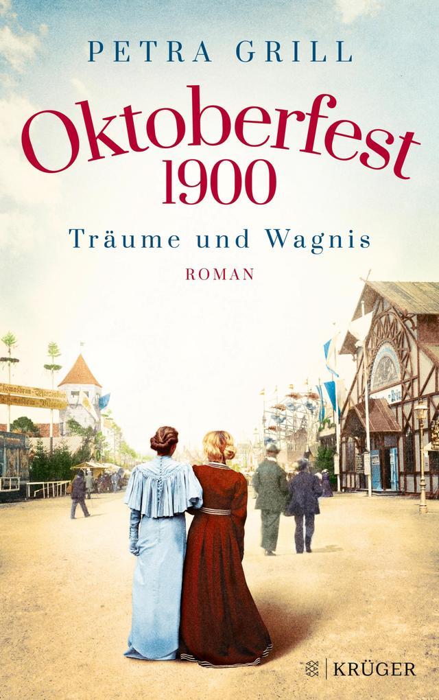 Oktoberfest 1900 - Träume und Wagnis als eBook epub
