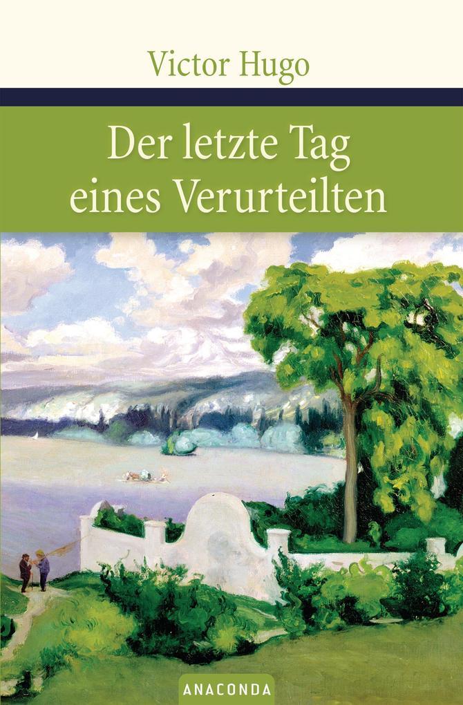 Der letzte Tag eines Verurteilten als Buch von Victor Hugo