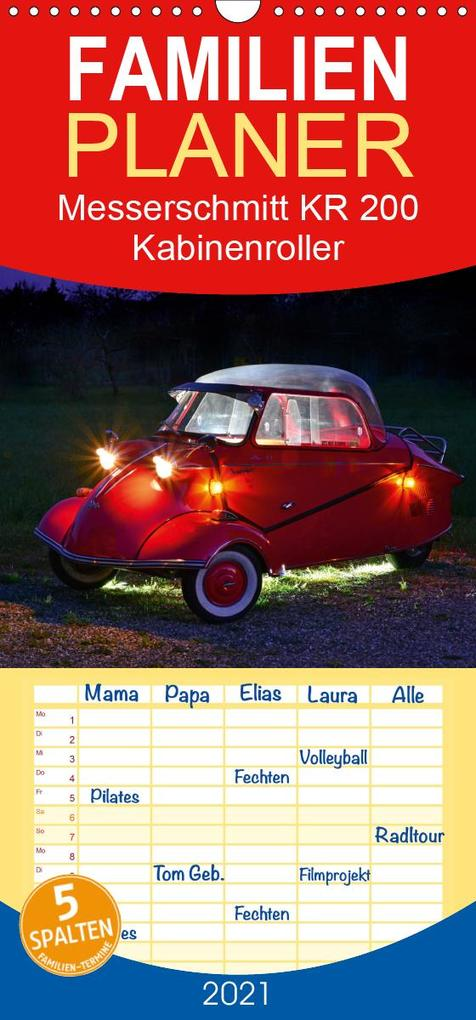 Messerschmitt KR 200 Kabinenroller - Familienplaner hoch (Wandkalender 2021  21 cm x 45 cm hoch)