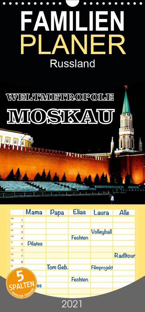 Weltmetropole Moskau - Familienplaner hoch (Wandkalender 2021  21 cm x 45 cm hoch)
