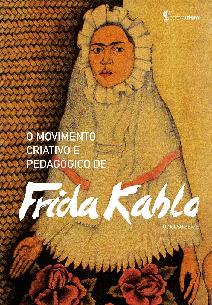 O movimento criativo e pedagógico de Frida Kahlo