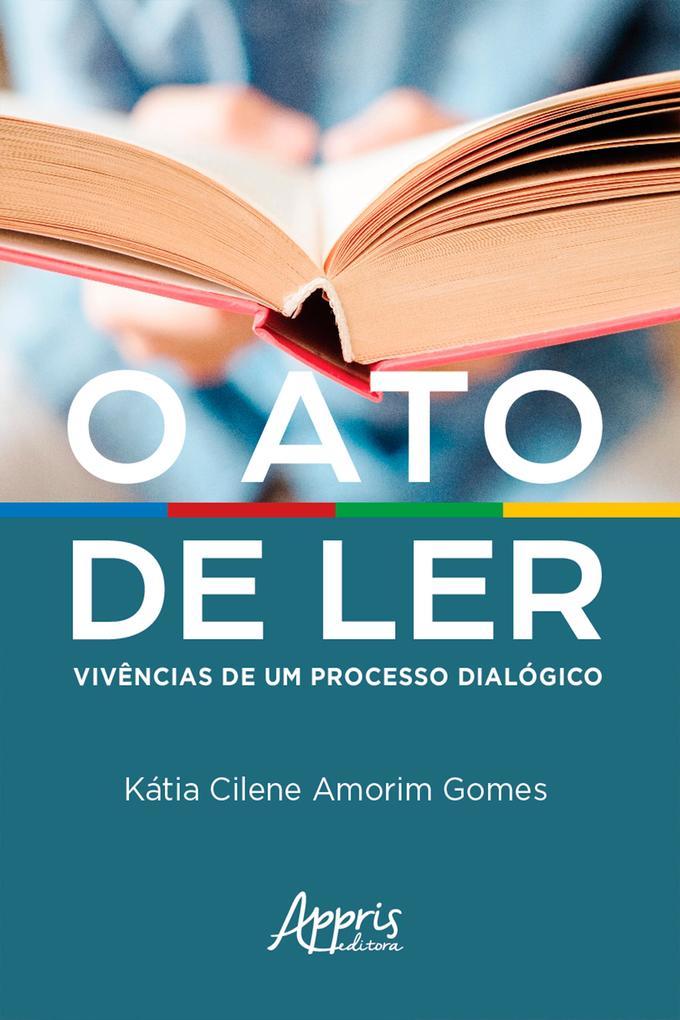 O Ato de Ler: Vivências de um Processo Dialógico