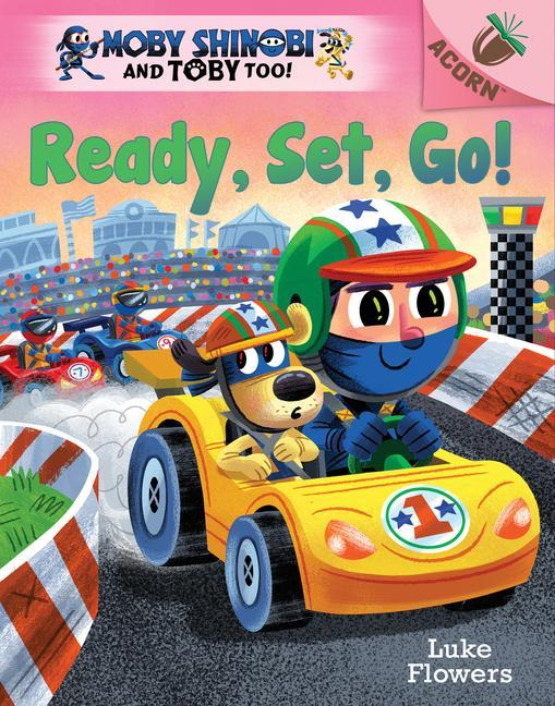Ready Set Go!: An Acorn Book (Moby Shinobi and Toby Too! #3) (Library Edition)