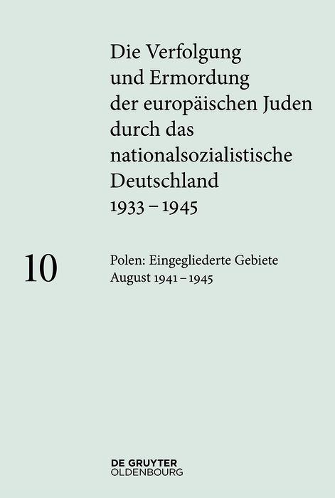 Polen: Die eingegliederten Gebiete August 1941-1945 als eBook epub