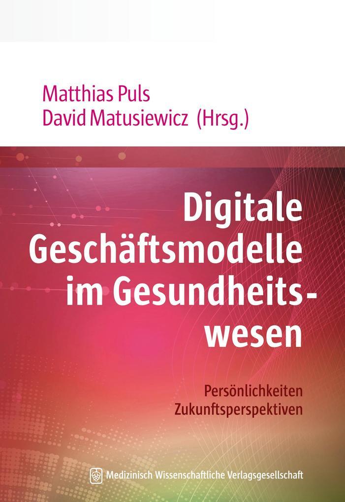 Digitale Geschäftsmodelle im Gesundheitswesen als eBook epub