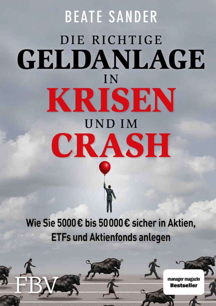 Die richtige Geldanlage in Krisen und im Crash als eBook epub