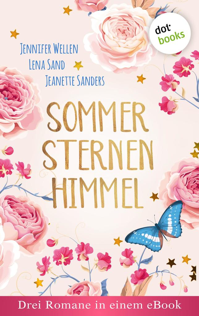 Sommersternenhimmel: Drei Romane in einem eBook als eBook epub