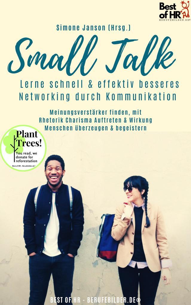 Small Talk - Lerne schnell & effektiv besseres Networking durch Kommunikation als eBook epub