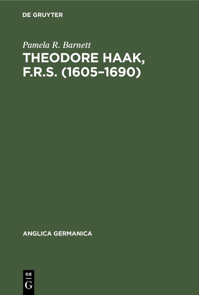 Theodore Haak F.R.S. (1605-1690)