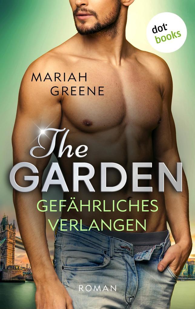 THE GARDEN - Gefährliches Verlangen als eBook epub