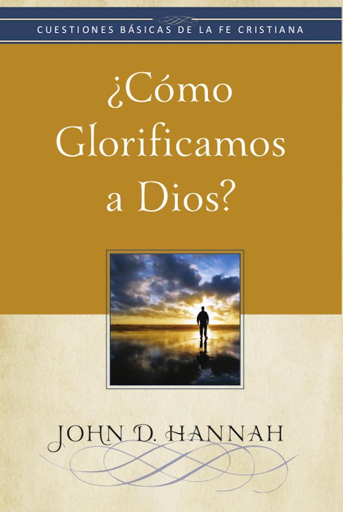 'Cómo glorificamos a Dios? als eBook epub