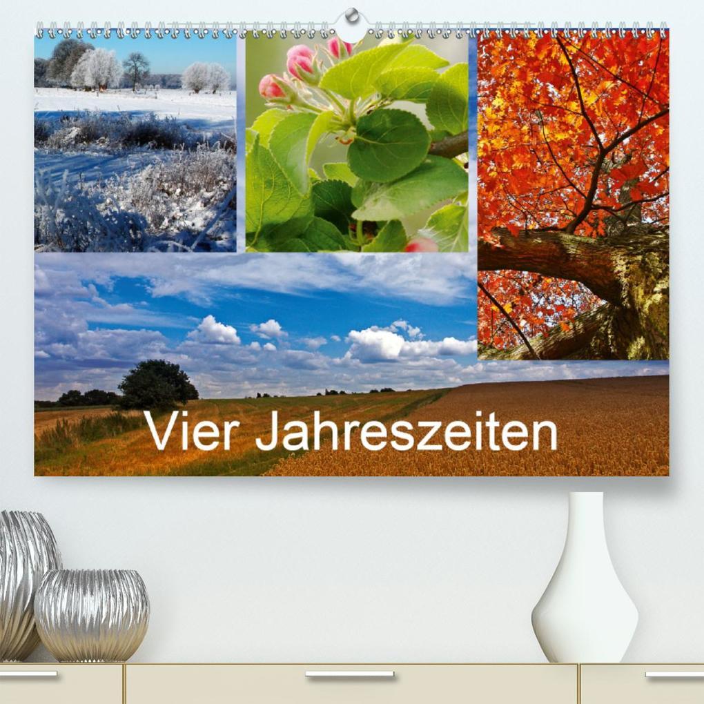 Vier Jahreszeiten (Premium hochwertiger DIN A2 Wandkalender 2021 Kunstdruck in Hochglanz)