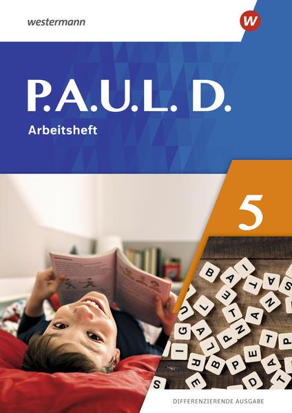 P.A.U.L. D. (Paul) 5. Arbeitsheft. Differenzierende Ausgabe 2021