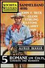 Wichita Western Sammelband 4016 - 5 Romane um Colts, Cowboys und Banditen