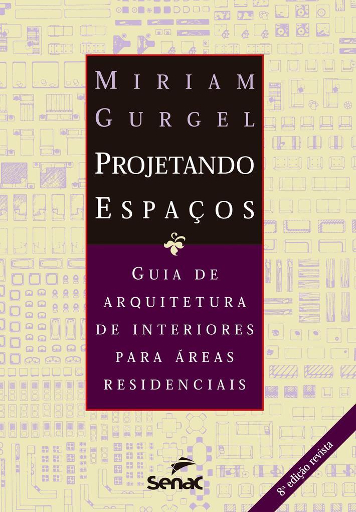 Projetando espaços : guia de arquitetura de interiores para áreas residenciais