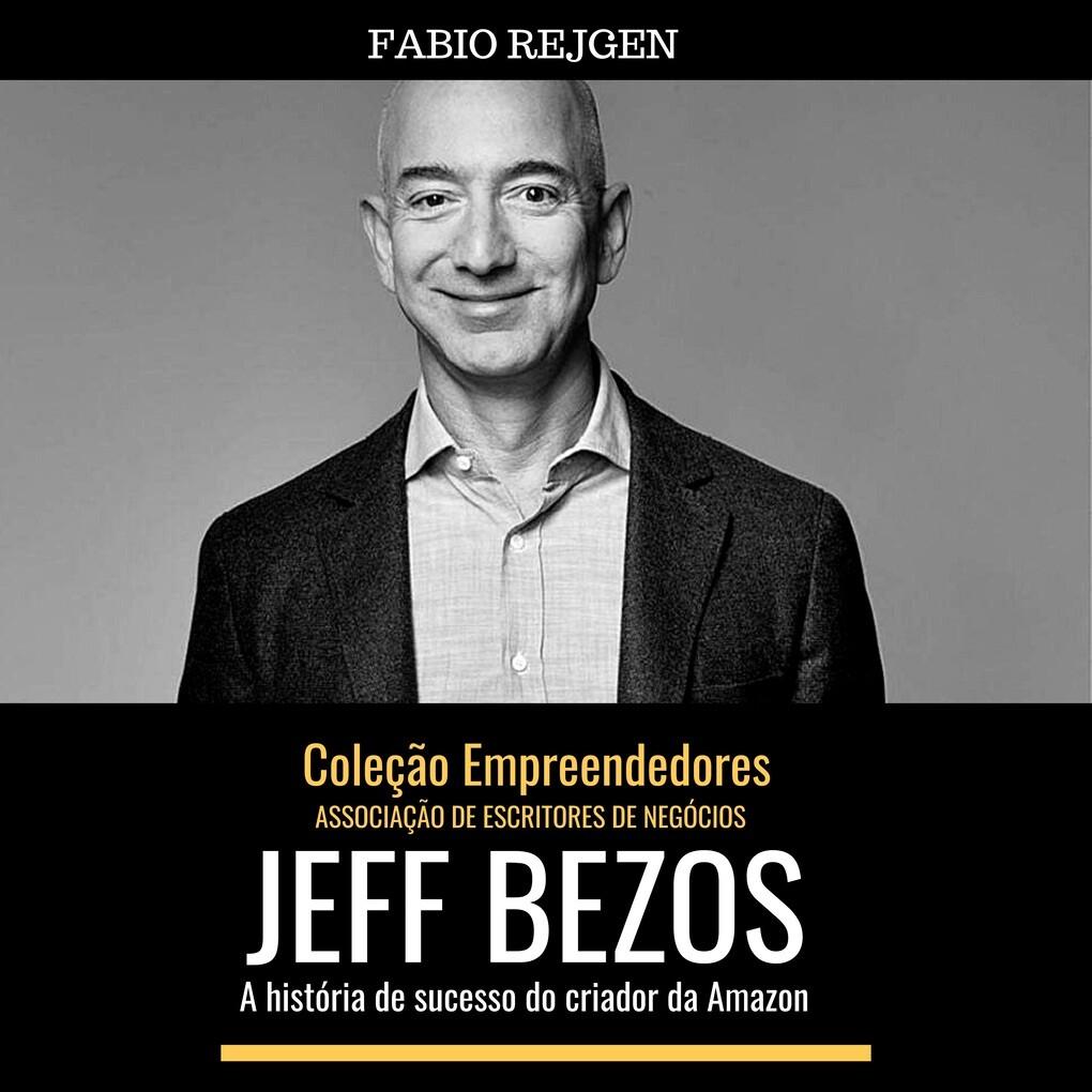 Jeff Bezos: a história de sucesso do criador da Amazon