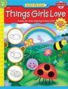 Things Girls Love: A Step-By-Step Drawing and Story Book [With Drawing PadWith Stickers]