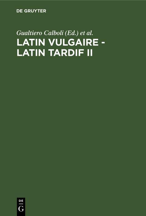 Latin vulgaire - latin tardif II