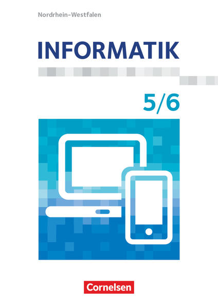 Informatik 5./6. Schuljahr. Nordrhein-Westfalen - Schülerbuch