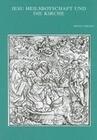 Jesu Heilsbotschaft Und Die Kirche: Studien Zur Eschatologie Und Ekklesiologie Bei Den Synoptikern Und Im Ersten Petrusbrief