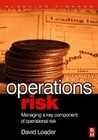 Operations Risk: Managing a Key Component of Operations Risk Under Basel II
