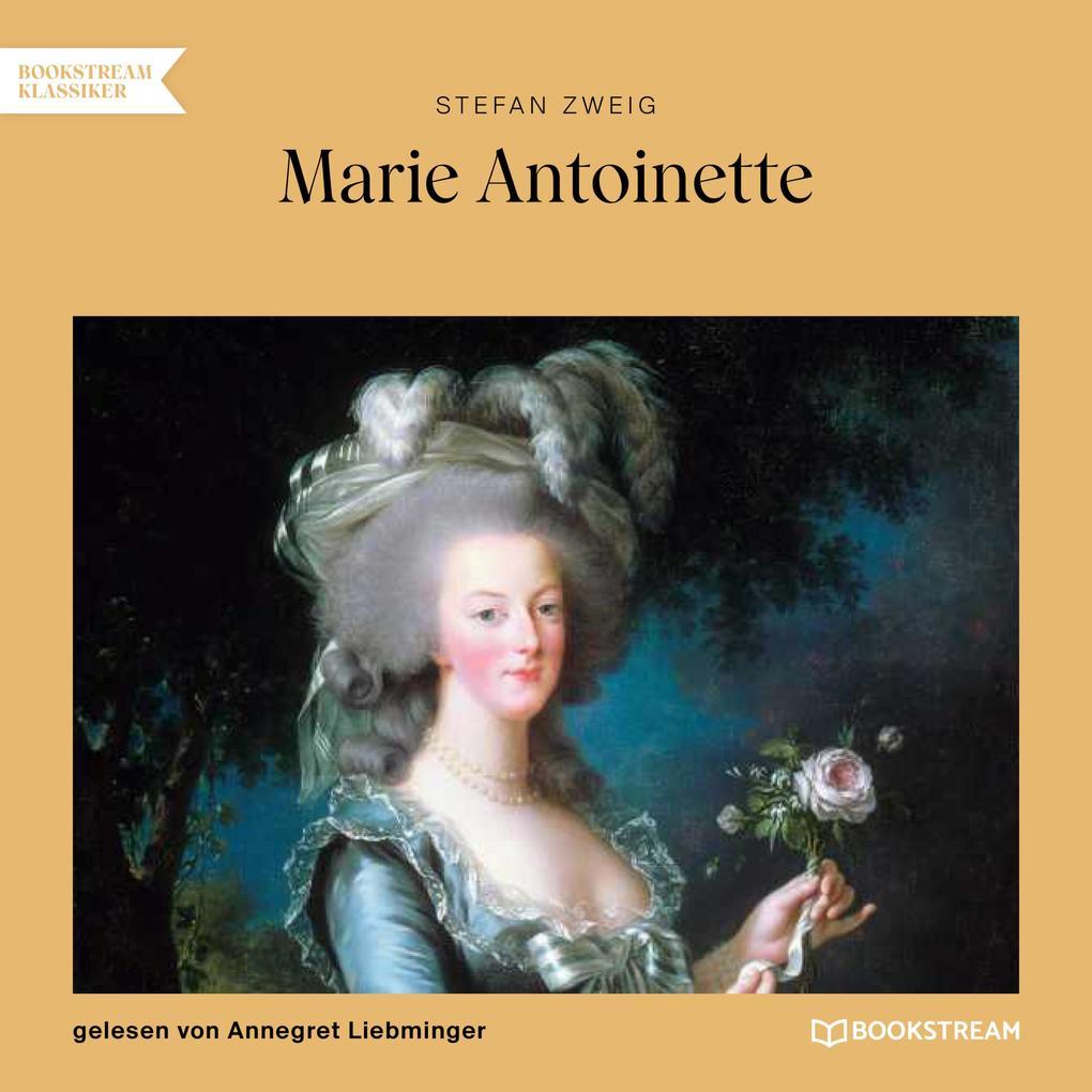 Marie Antoinette (Ungekürzt)