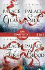 Die Palace-Saga Band 1-4: - Palace of Glass / Palace of Silk / Palace of Fire / Palace of Blood (4in1-Bundle)