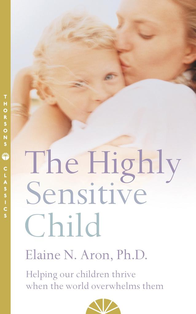 The Highly Sensitive Child als Taschenbuch