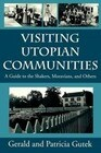 Visiting Utopian Communities: A Guide to Shakers, Moravians, and Others